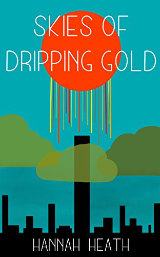 Heath, Hannah - Skies of Dripping Gold