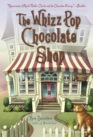 Saunders, Kate - The Whizz Pop Chocolate Shop