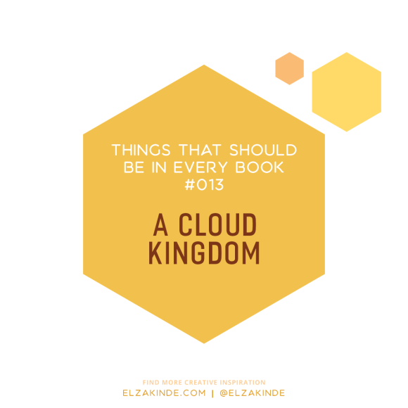 Things That Should Be In Every Book #13: A Cloud Kingdom