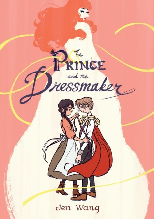 Wang, Jen - The Prince and the Dressmaker.jpg