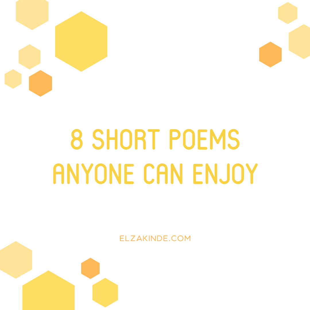 8 Short Poems Anyone Can Enjoy