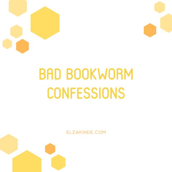 Bad Bookworm Confessions