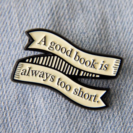 Pin: A Good Book is Always Too Short