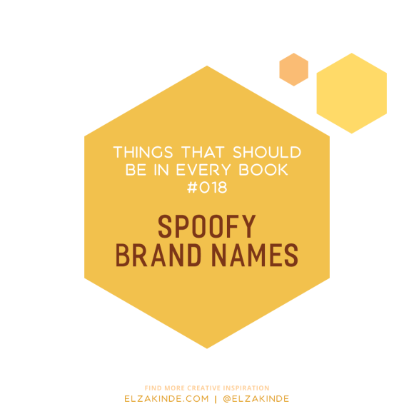 Things That Should Be In Every Book #18: Spoofy Brand Names