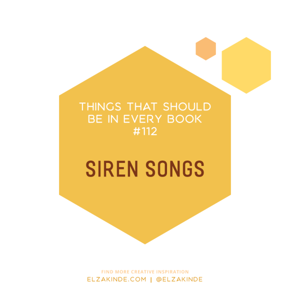 Things That Should Be In Every Book #112: Siren Songs
