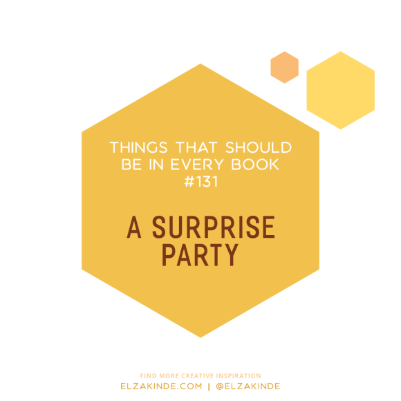 Things That Should Be In Every Book #131: A Surprise Party