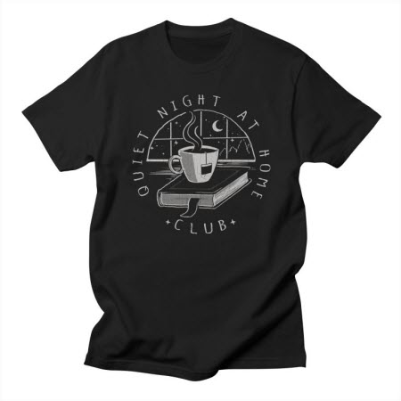 "T-Shirt: ""quiet night at home club"""