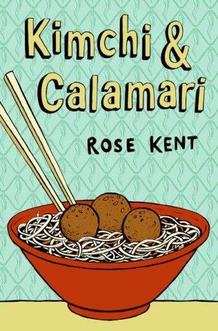 Kimchi & Calamari by Rose Kent