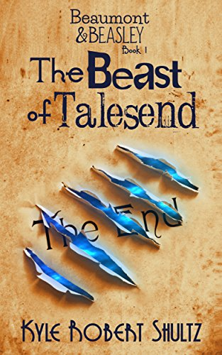 The Beast of Talesend by Kyle Robert Shultz