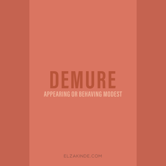 Demure: appearing or behaving modest