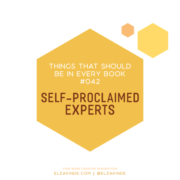 Things That Should Be In Every Book #42: Self-Proclaimed Experts