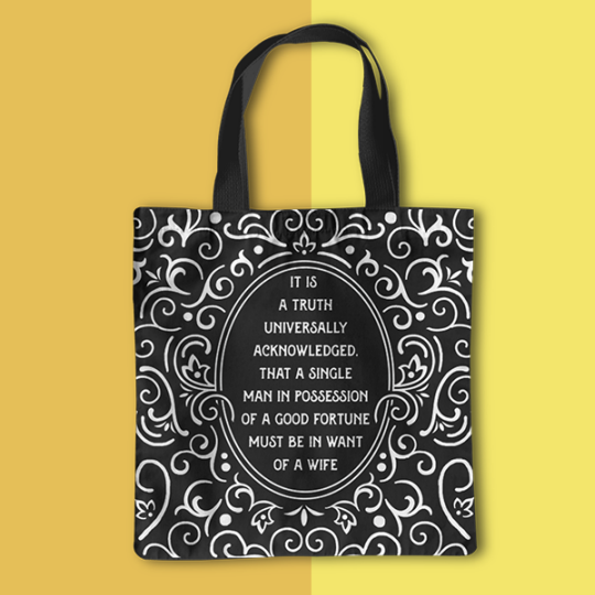 """Tote Bag: """"it is a truth universally acknowledged that a single man in possession of a good fortune must be in want of a wife"""""""