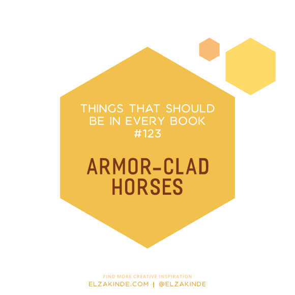 Things That Should Be In Every Book #123: Armor-Clad Horses
