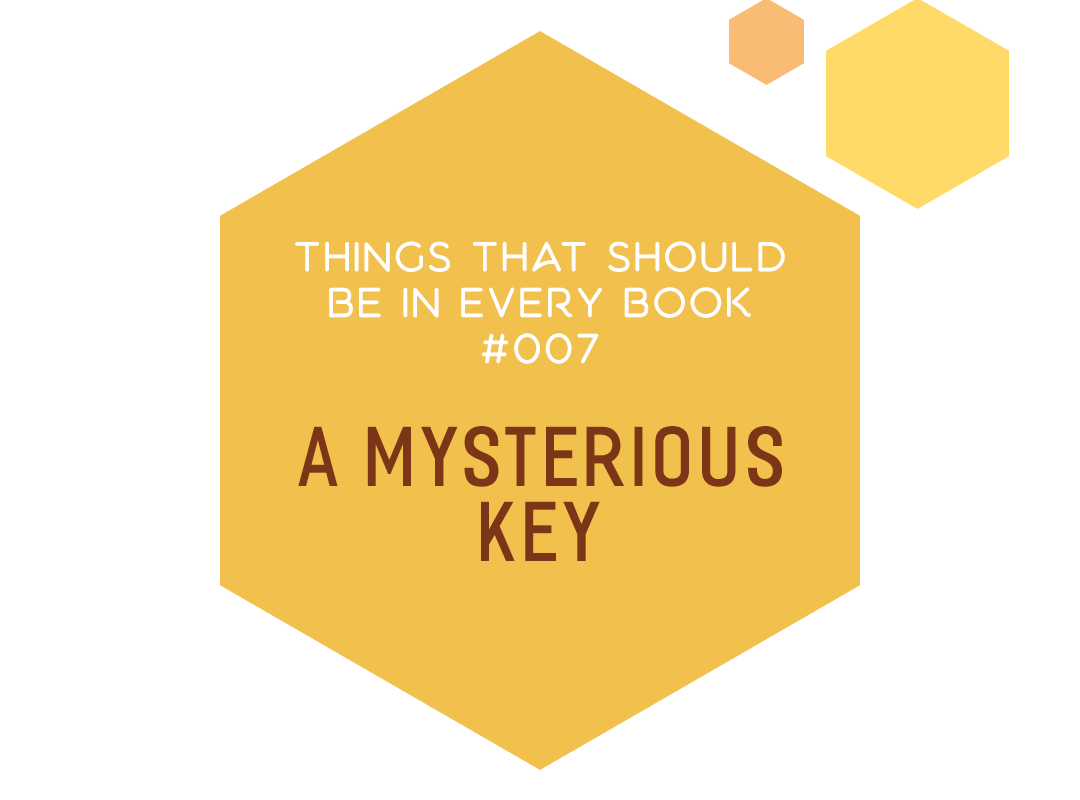 Things That Should Be In Every Book #007: A Mysterious Key