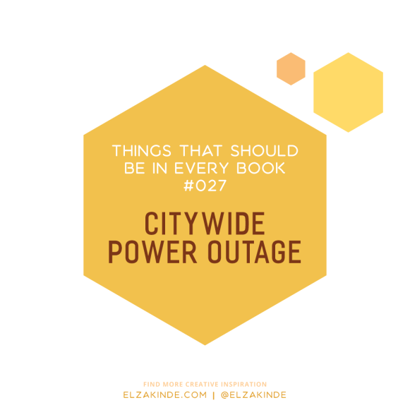 Things That Should Be In Every Book #027: Citywide Power Outage