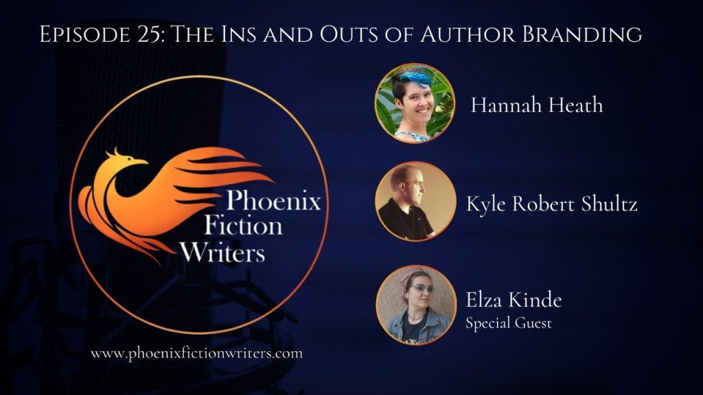 Episode 25 of the Phoenix Fiction Writers Podcast: The Ins and Outs of Author Branding