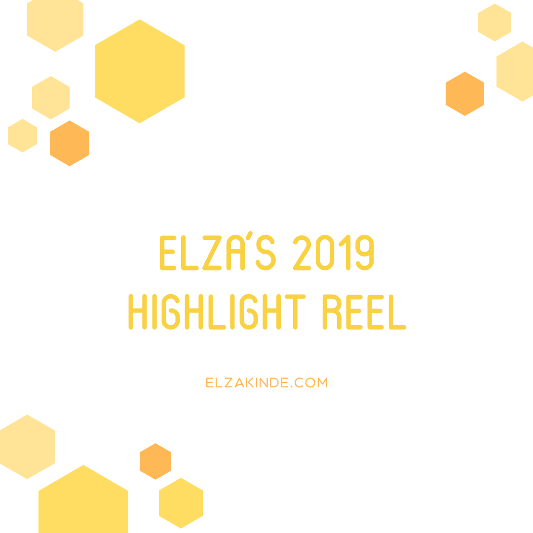Elza's 2019 Highlight Reel
