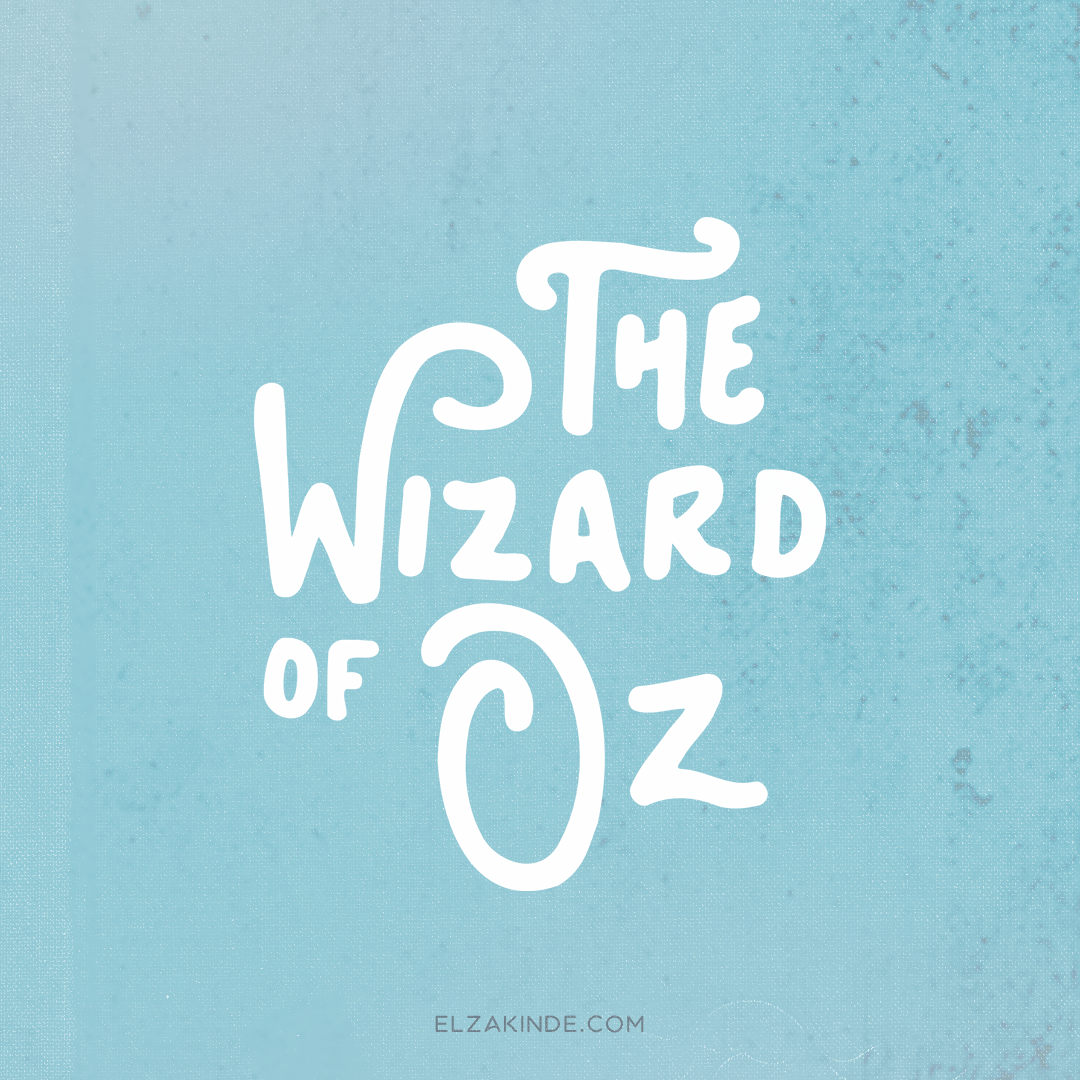 """The Wizard of Oz"" lettering by Elza Kinde"