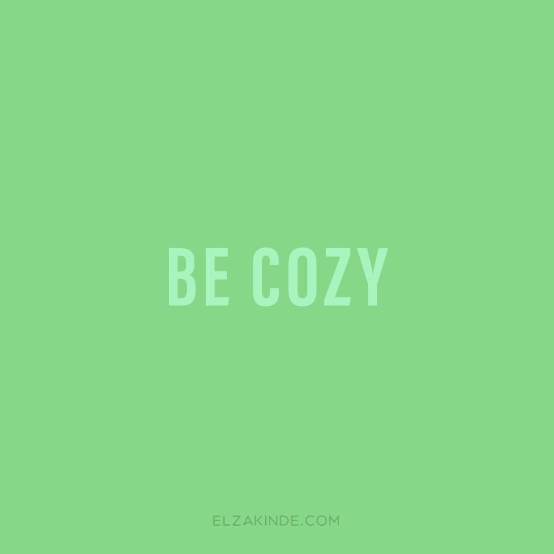 Be Cozy