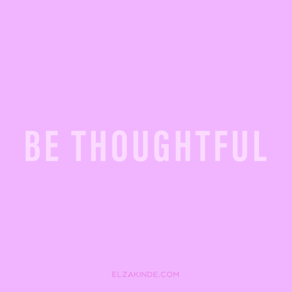 Be Thoughtful