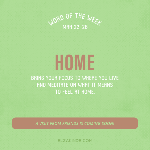 Word of the Week March 22-28: Home