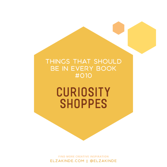 Things That Should Be In Every Book #010: Curiosity Shoppes