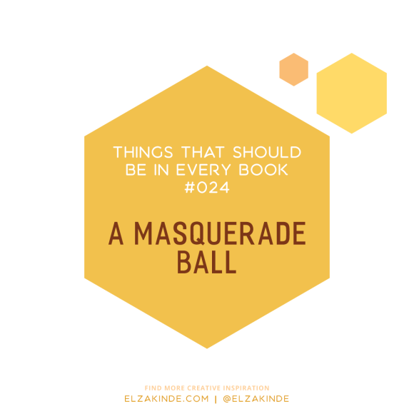 Things That Should Be In Every Book #024: A Masquerade Ball