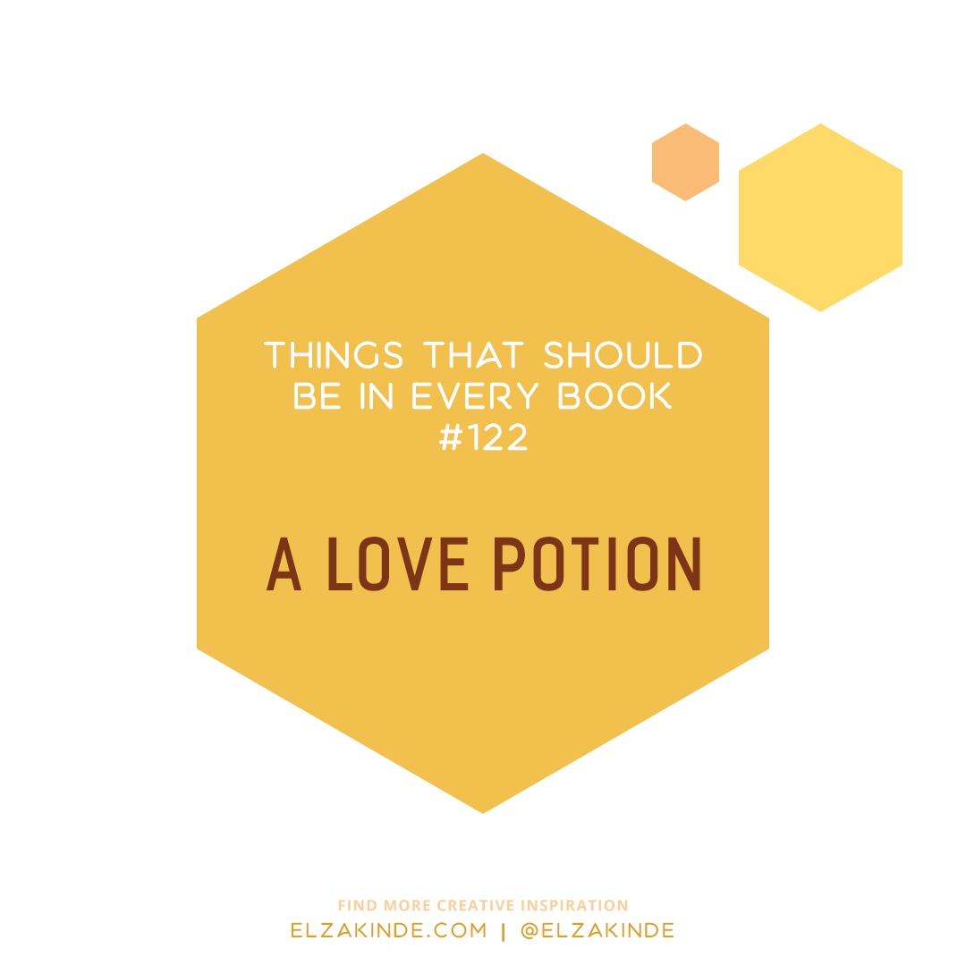 Things That Should Be In Every Book #122: A Love Potion