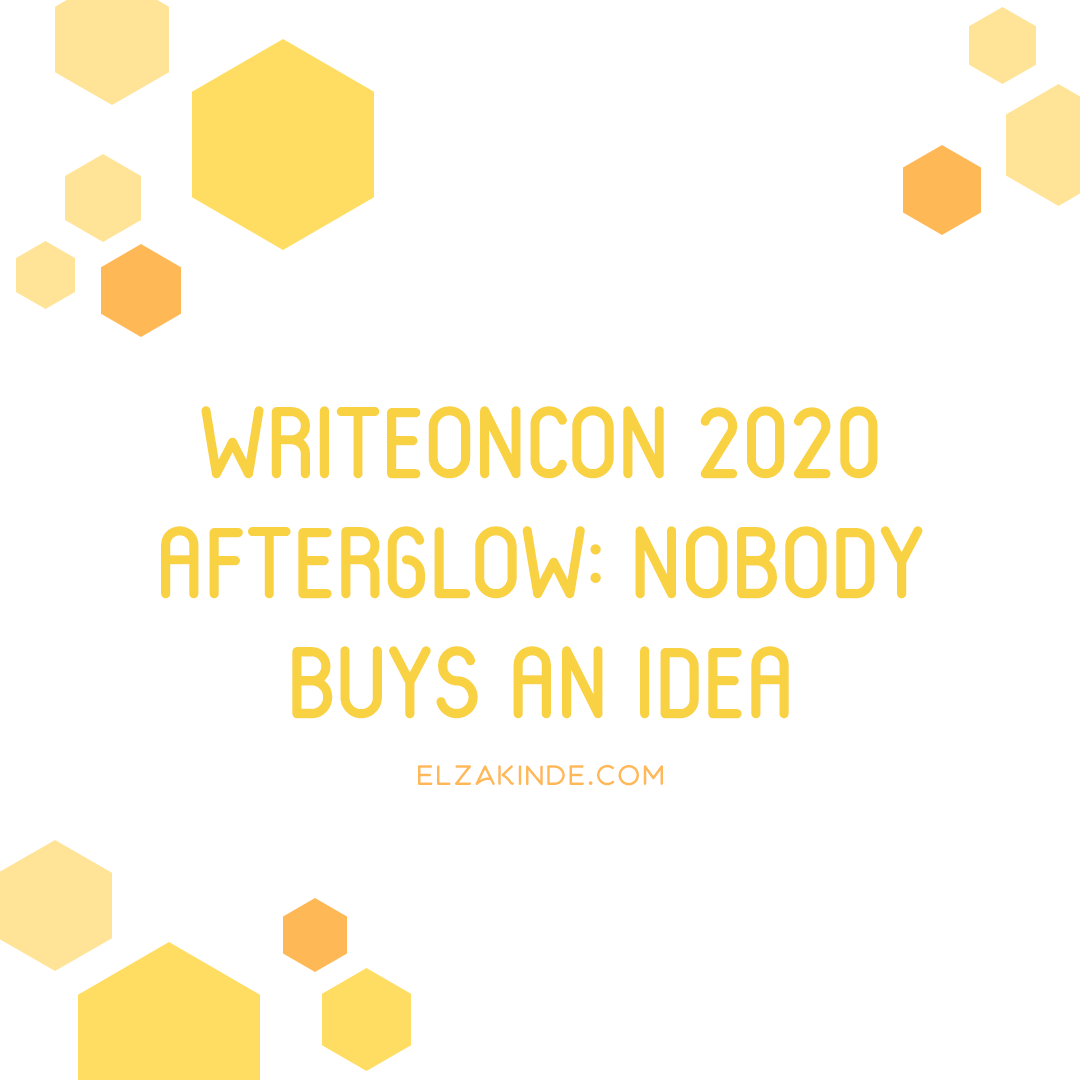 WriteOnCon 2020 Afterglow: Nobody Buys an Idea