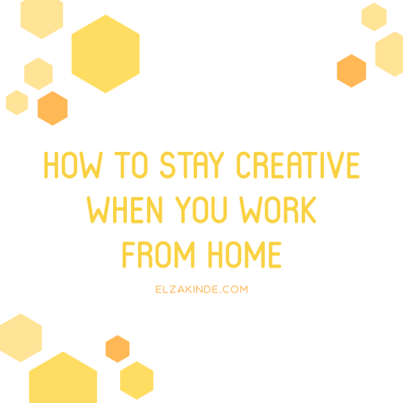 How To Stay Creative When You Work From Home