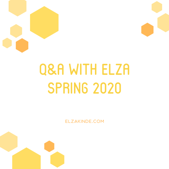 Q&A with Elza, Spring 2020