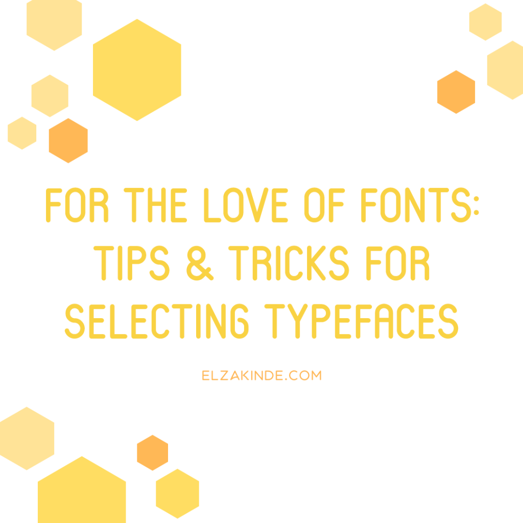 For the Love of Fonts: Tips & Tricks for Selecting Typefaces
