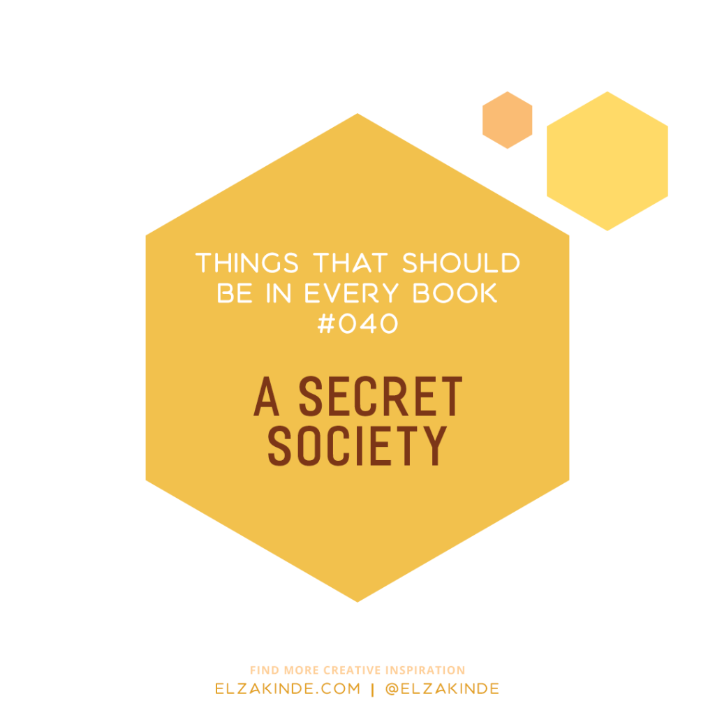 Things That Should Be In Every Book #040: A Secret Society