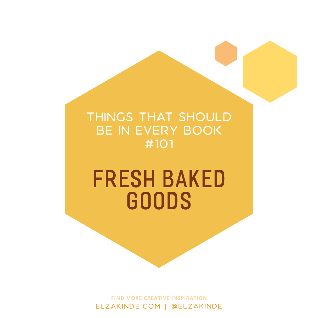 Things That Should Be In Every Book #101: Fresh Baked Goods
