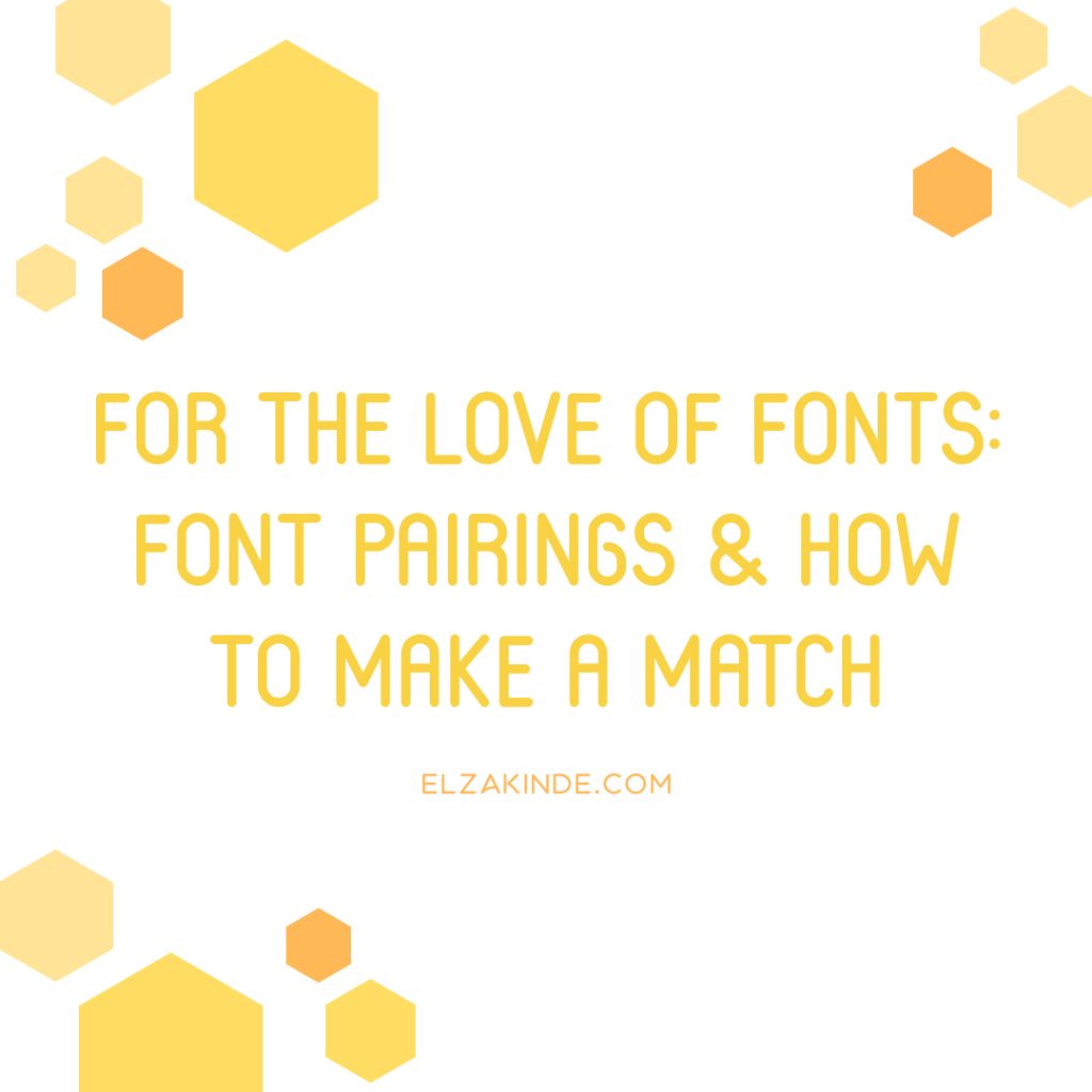 For the Love of Fonts: Font Pairings and How to Make a Match