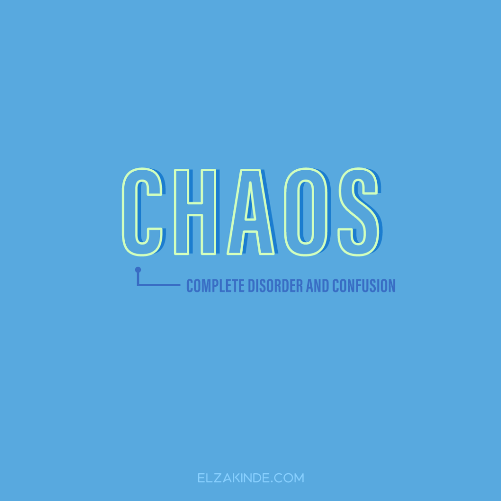 Chaos: complete disorder and confusion