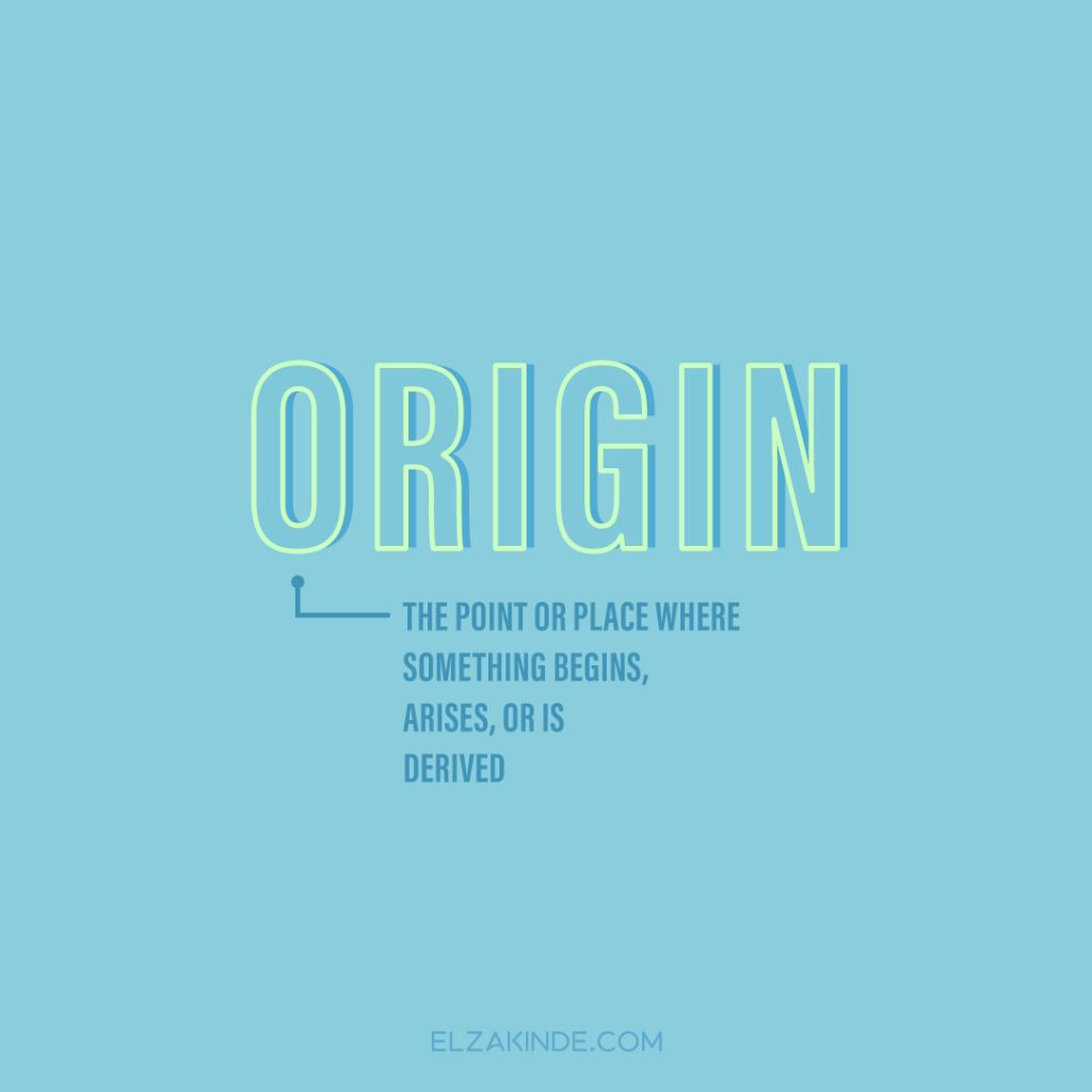 Origin: the point or place where something begins, arises, or is derived.