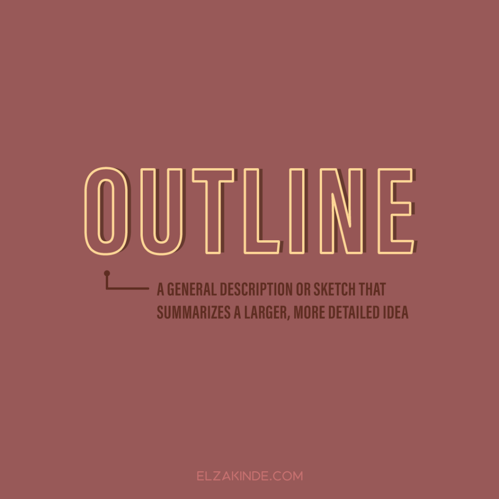 Outline: a general description or sketch that summarizes a larger, more detailed idea
