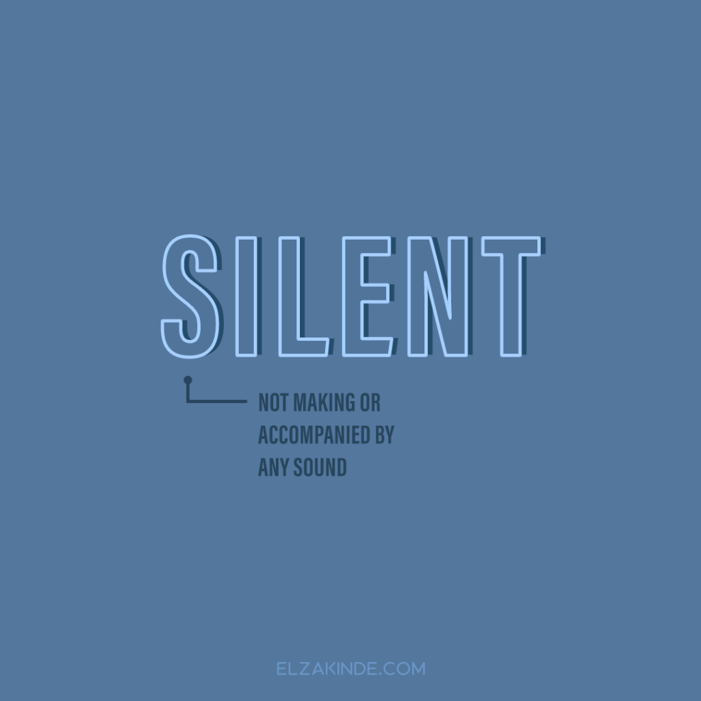 Silent: not making or accompanied by any sound