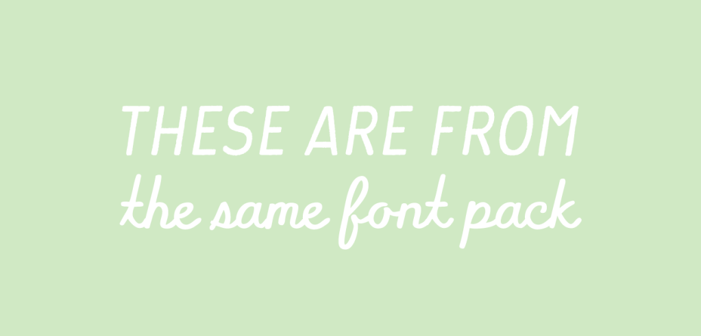 "Example of two different style fonts from the same family. Text reads ""These are from the same font pack."""