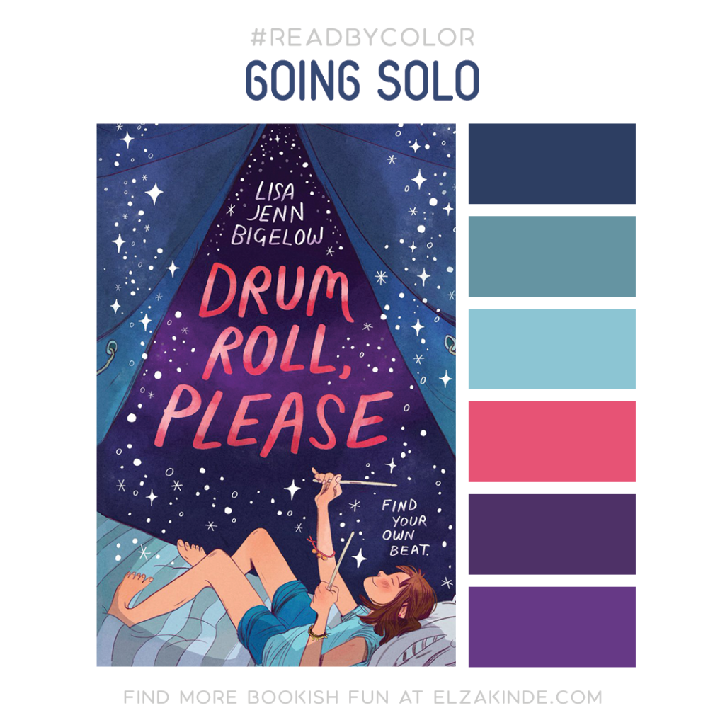 Read by Color: Going Solo | featuring DRUM ROLL, PLEASE by Lisa Jenn Bigelow and a matching color palette