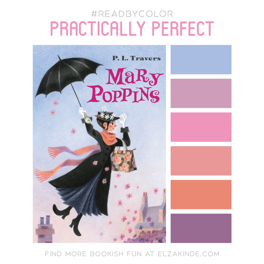 Read by Color: Practically Perfect | featuring MARY POPPINS by P. L. Travers and a matching color palette