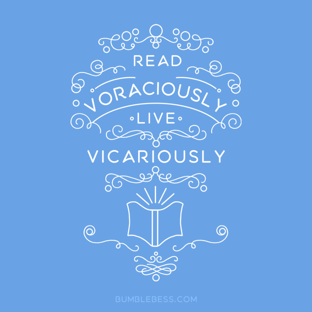 Read Voraciously, Live Vicariously