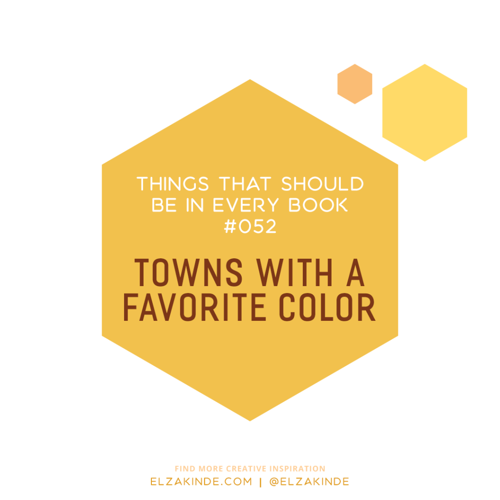 Things That Should Be In Every Book #052: Towns with a Favorite Color