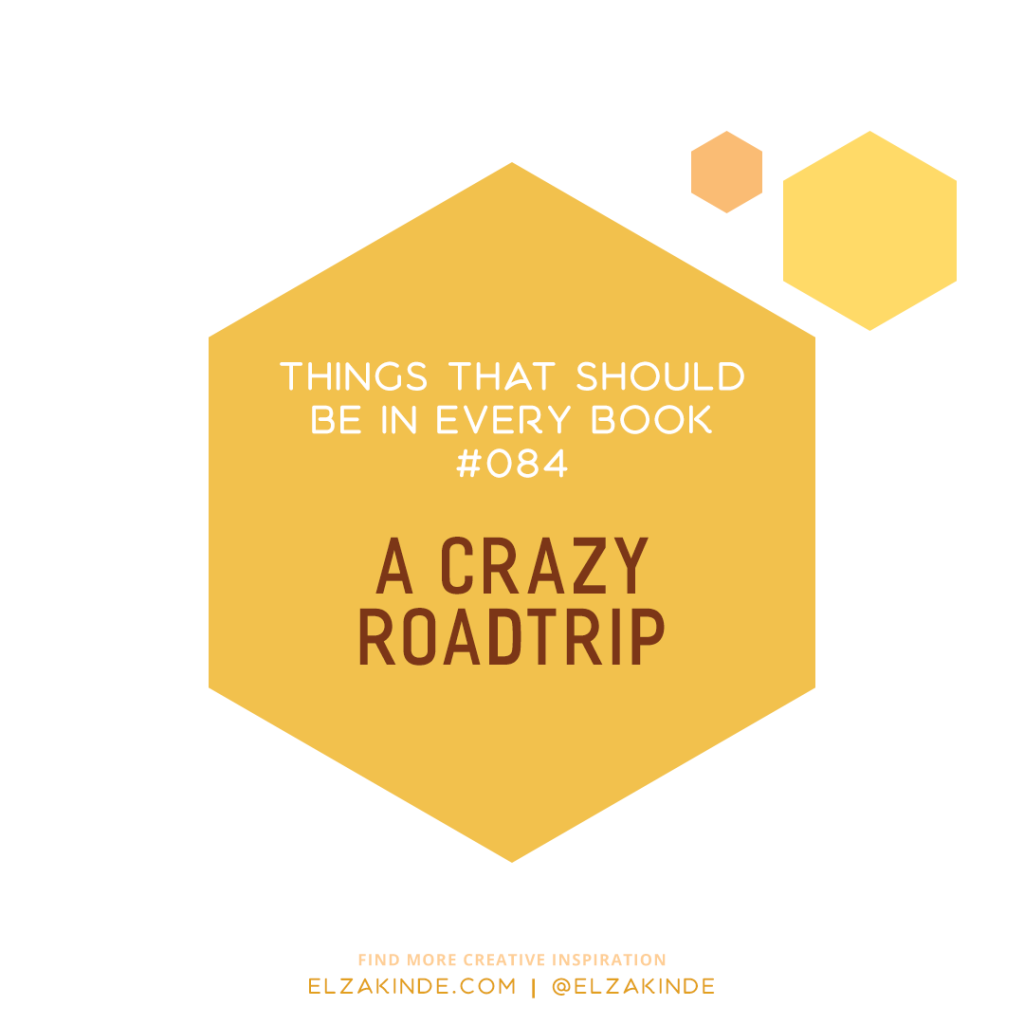 Things That Should Be In Every Book #084: A Crazy Roadtrip