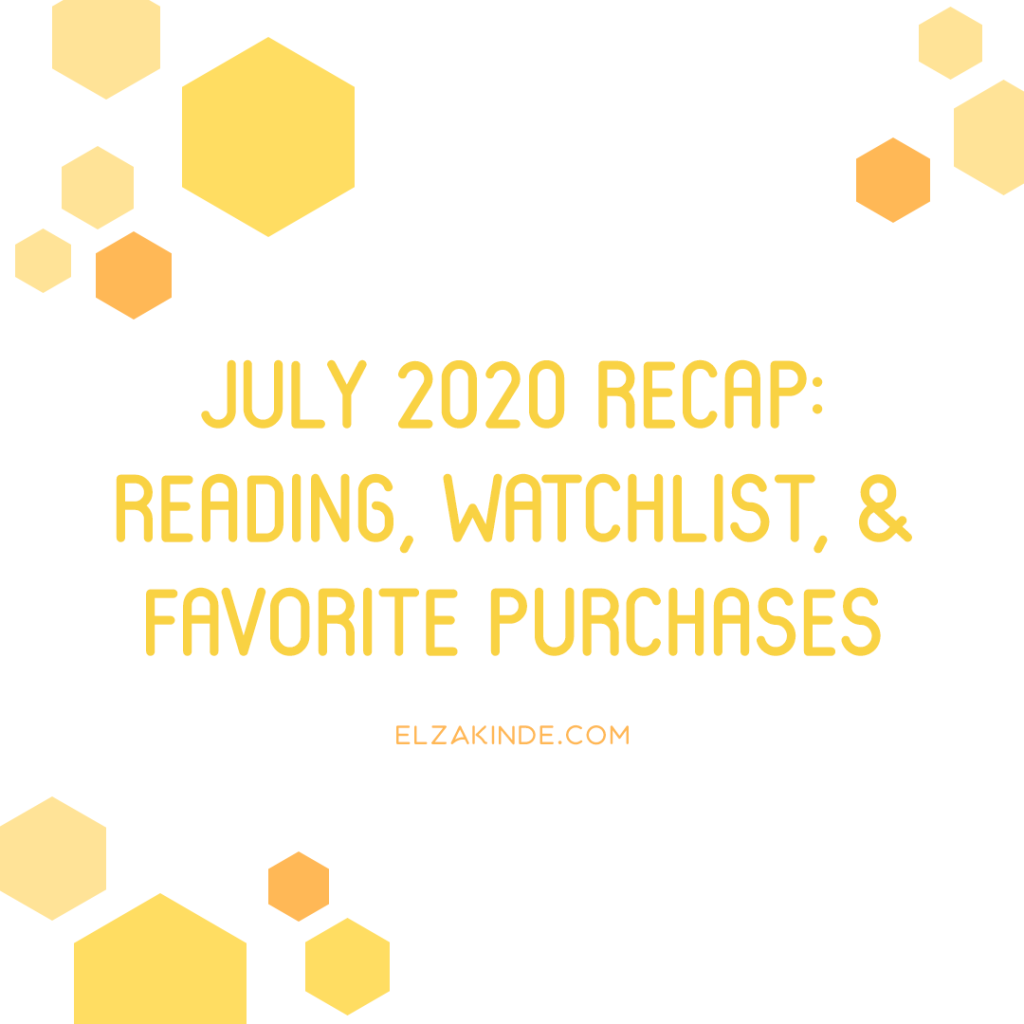 July 2020 Recap: Reading, Watchlist, & Favorite Purchases