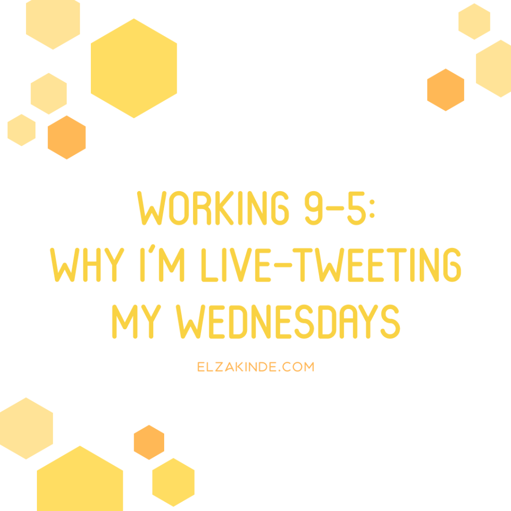 Working 9-5: Why I'm Live-Tweeting My Wednesdays