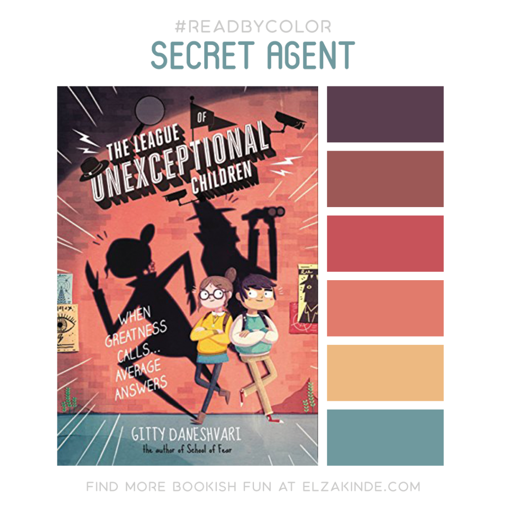 Read By Color: Secret Agent | Featuring the book cover of The League of Unexceptional Children by Gitty Daneshvari and a complimentary color palette
