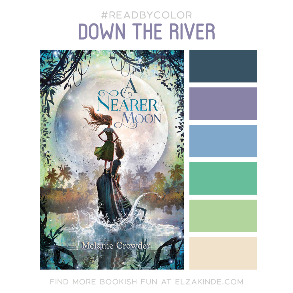 Read By Color: Down the River | Featuring the book cover of A Nearer Moon by Melanie Crowder and a complimentary color palette