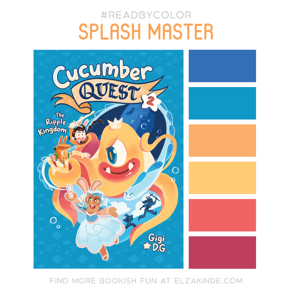 Read By Color: Splash Master | Featuring the book cover of Cucumber Quest Volume 2: The Ripple Kingdom by Gigi D.G. and a complimentary color palette